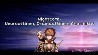 Nightcore   Neuroottinen, Dramaattinen, Charmikas
