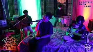 electric.neon.lamp - CAT RADIO HOMESTAY LIVE (Special Session)