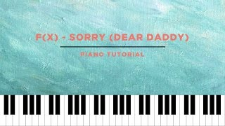 f(x) (Luna & Krystal) - Sorry (Dear Daddy) (Piano Tutorial + Sheet Music)