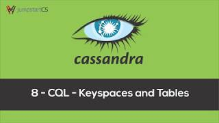 Apache Cassandra - Tutorial 8 - CQL - Keyspaces and Tables