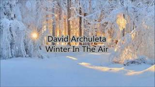 David Archuleta Winter In The Air ( Lyric )