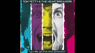 Tom Petty And The Heartbreakers Let Me Up (I've Had Enough) Full Album