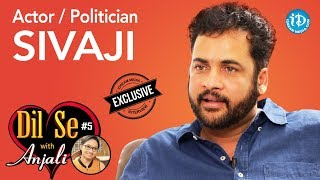 Actor / Politician Sivaji Exclusive Interview || Dil Se With Anjali #5