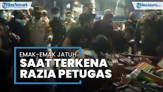 Petugas Gabungan Bubarkan PKL di Pasar Ikan Jatinegara: Seorang Emak-Emak Jatuh Tersungkur