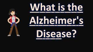 What is the Alzheimer's Disease ?  | Health FAQS for Better Life