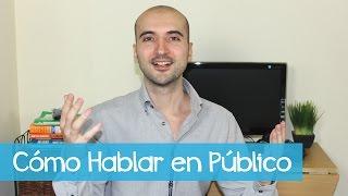 Cómo Hablar en Público (y perderle el miedo)