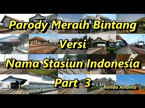 , title : 'Parody Meraih Bintang Versi Nama Stasiun Indonesia Part 3'