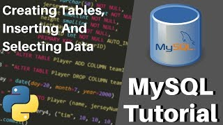 Python MySQL Tutorial - Creating Tables, Inserting & Selecting