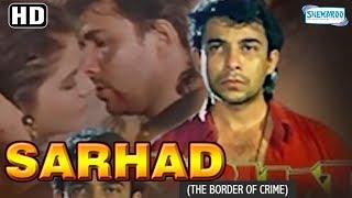 Sarhad - The Border Of Crime (1995)(HD) Deepak Tijori, Farah - Patriotic Hindi Movie With Eng Subs