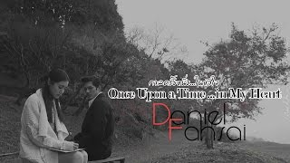 【Daniel ♡ Fahsai】 - Once Upon A Time In My Heart