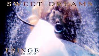 Fringe    Sweet Dreams