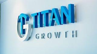 Titan Growth - Video - 1