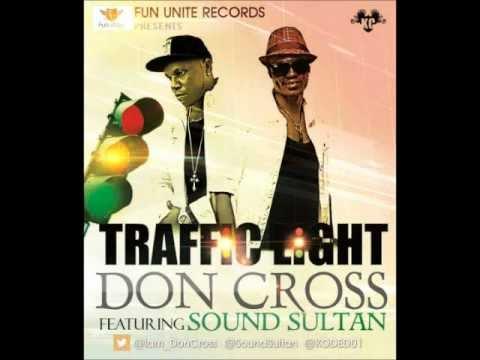 Don Cross Ft. Sound Sultan - Traffic Light