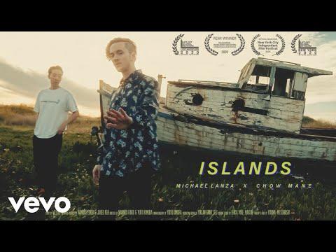 "Michael Lanza x Chow Mane - ""Islands"""