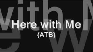 Here with Me - ATB (original)