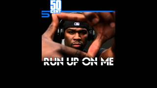 Run Up On Me by 50 Cent - [Freestyle] [NEW February 2011] | 50 Cent Music