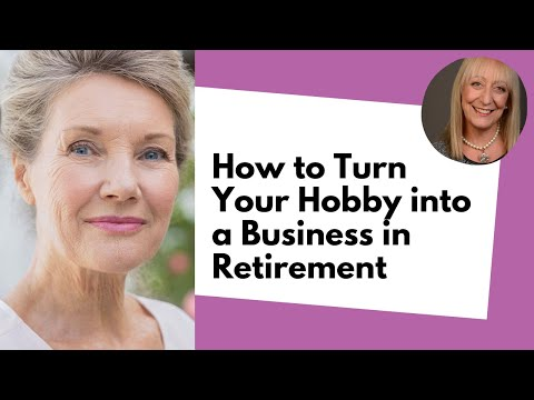, title : 'How to Turn Your Hobby into a Business in Retirement
