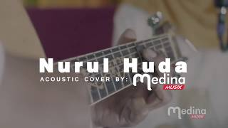 Nurul Huda Cover Akustik - Medina Musik