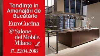 Tendinte in Amenajari de Bucatarie @ Eurocucina/ Milano 2018