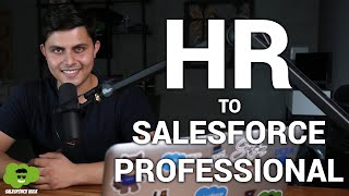 How to Switch your Career from Being an HR or a Recruiter to a Salesforce Developer/QA or a BA