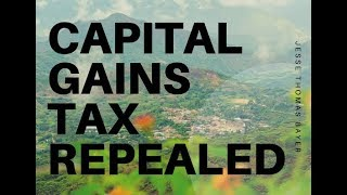Capital Gains Tax Repealed!