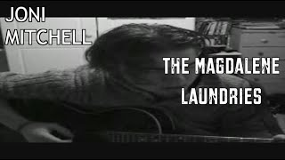 The Magdalene Laundries - (Joni Mitchell/Christy Moore - Cover)