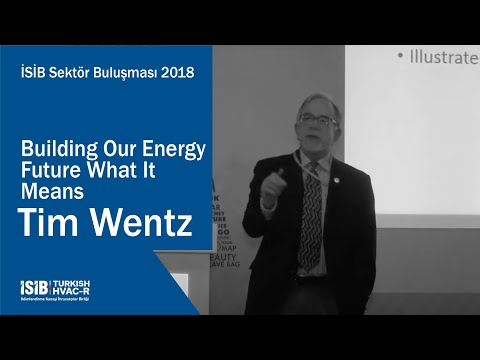 İSİB Sektör Buluşması 2018 – Building Our Energy Future What It Means – Tim Wentz