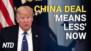 Trump Says China Deal 'Means Less' Now