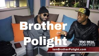 Brother Polight :: Polygyn vs Pimping and more. 2017 #TRFTV Exclusive