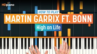 "How To Play ""High on Life"" by Martin Garrix ft. Bonn 