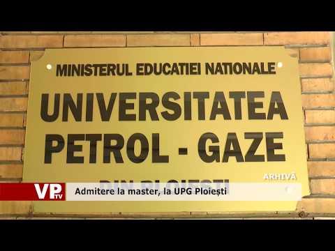 Admitere la master, la UPG Ploiești
