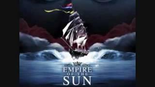 Empire Of The Sun   Half Mast (Slight Return)