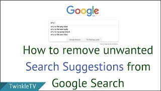 How to Remove Unwanted Search Suggestions from Google Search | Turn Off Auto-complete