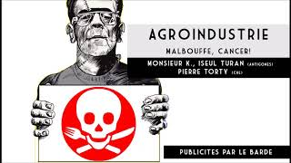 Agro-industrie  malbouffe  cancer!