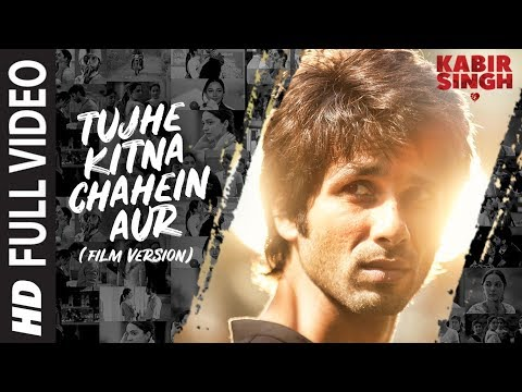 Full Song Tujhe Kitna Chahein Aur Film Version Kabir Singh Shahid K Kiara A Mithoon Jubin