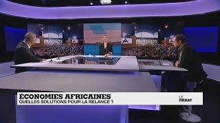 Economies africaines: quelles solutions pour la relance ?, France24