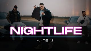 ANTE M - NIGHTLIFE (OFFICIAL VIDEO)
