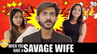 When You Have A Savage Wife || Swagger Sharma