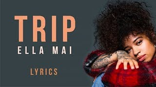 Trip - Ella Mai (LYRICS)