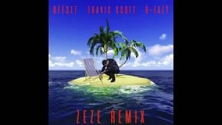 ZEZE Remix - Travis Scott, G-Eazy & Offset (No Kodak Black)