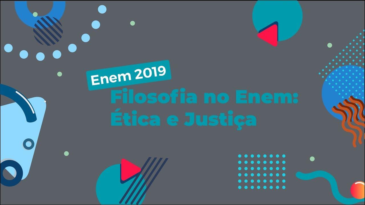 Filosofia no Enem: Ética e Justiça