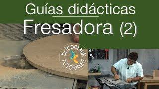 Trabajar con la fresadora, router o tupí 2 (Bricocrack)