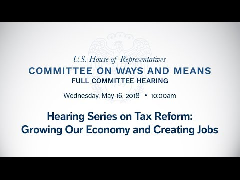 Tax Reform and Small Businesses: Growing Our Economy and Creating Jobs