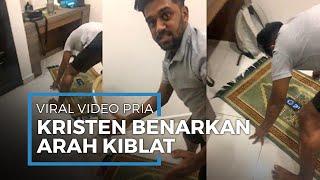 Cerita Lengkap Video Pemuda Kristen Membenarkan Arah Kiblat Temannya saat akan Salat