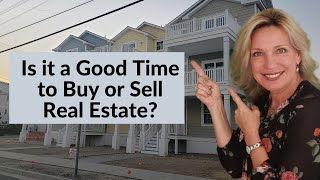 Is NOW a Good Time to Buy or Sell a House?