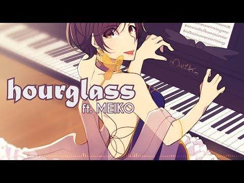 【VOCALOID Original】Hourglass【MEIKO】