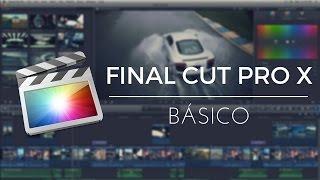 Final Cut Pro X Tutorial | #1 Básico
