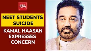 Kamal Hassan Expresses Concern Over Two NEET Aspirants Commit Suicide  IMAGES, GIF, ANIMATED GIF, WALLPAPER, STICKER FOR WHATSAPP & FACEBOOK