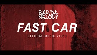 Bars And Melody - Fast Car (OFFICIAL MUSIC VIDEO)