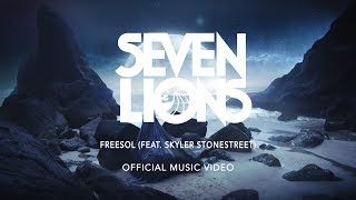 Seven Lions - Freesol (Feat. Skyler Stonestreet) [Official Music Video]